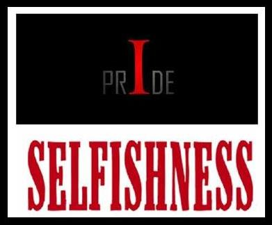 Seek and Save the Lost Pride and Selfishness