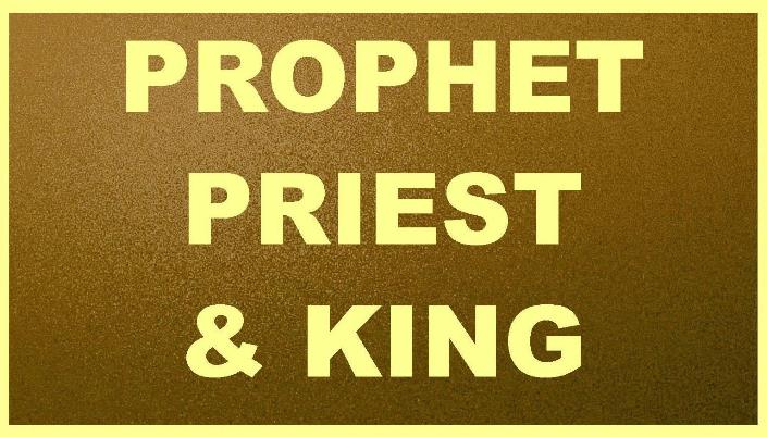 Prophet Priest and King Website Pic